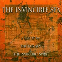 The Invincible Sex by The Fair Sex / Invincible Spirit