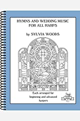 Hymns and Wedding Music for All Harps (Sylvia Woods Multi-Level Harp Books): Each Arranged for Beginning and Advanced Harpers Spiral-bound