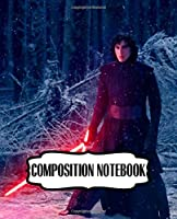 Composition Notebook: Star Wars Gifts Series Movies Soft Glossy Wide Ruled Composition Notebook The Last Jedi with Ruled Lined Paper for Taking Notes Writing Workbook for Teens and Children Students School Kids Inexpensive Gift For Boys and Girls