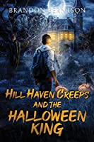 Hill Haven Creeps and the Halloween King