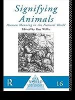 Signifying Animals (One World Archaeology)