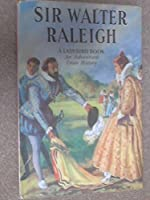 Sir Walter Raleigh (Advanced from History S.)