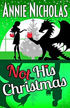 Not His Christmas: Dragon Shifter Romance (Not This Series) by [Nicholas, Annie]