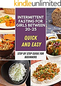 Intermittent Fasting for Women: Easy and Quick Recipes, Eat Healthy, Feel Better and promote health For Women, Delicious Recipes & Meal Plan for 4 Weeks ... and Increase your Energ (English Edition)