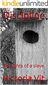 Discipline: Thoughts of a slave (English Edition)