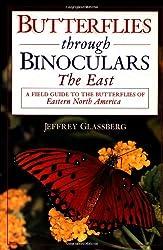 Butterflies Through Binoculars: The East (Butterflies Through Binoculars Series)