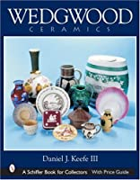 Wedgwood Ceramics (Schiffer Book for Collectors)