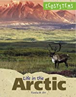 Life in the Arctic (Ecosystems)