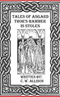 Tales of Asgard: Thor's Hammer Is Stolen