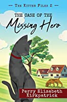 The Case of the Missing Hero (The Kitten Files)