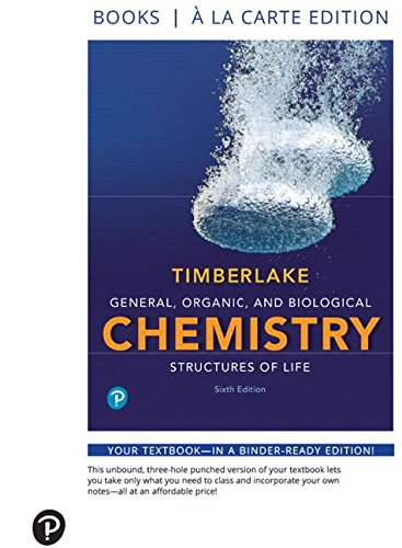 Download General, Organic, and Biological Chemistry: Structures of Life, Books a la Carte Edition (6th Edition) 0134762983
