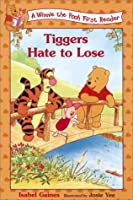 Tiggers Hate to Lose (Winnie the Pooh First Reader)