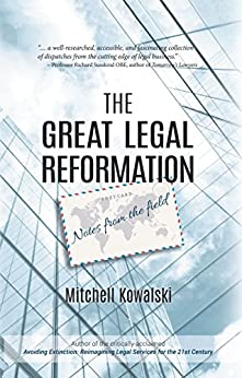 The Great Legal Reformation: Notes from the Field by [Kowalski, Mitchell]