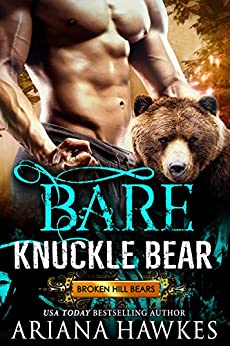 Bare Knuckle Bear: Bear Shifter Romance (Broken Hill Bears Book 2) by [Hawkes, Ariana]