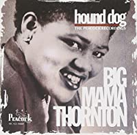 Hound Dog: The Peacock Recordings by Big Mama Thornton (1992-12-22)