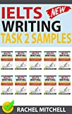 Ielts Writing Task 2 Samples: Ielts Writing Task 2 Samples: Over 450 High-Quality Model Essays for Your Reference to Gain a High Band Score 8.0+ In 1 Week (Box set of books 11-20))! (English Edition)