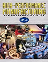 High-Performance Manufacturing, Softcover Student Edition (HIGH PERFORMANCE MANUFACTURING)