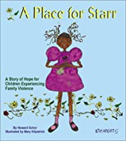 A Place for Starr: A Story of Hope for Children Experiencing Family Violence