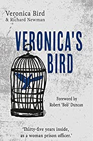 Veronica's Bird: Thirty-five years inside as a female prison off