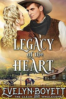 Legacy Of The Heart: A Western Historical Romance by [Boyett, Evelyn ]