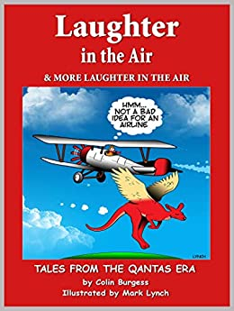 Laughter in the Air & More Laughter in the Air: Tales From the Qantas Era by [Burgess, Colin]