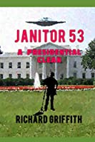 JANITOR 53: A PRESIDENTIAL CLEAN (JANITOR 51)