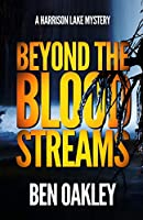 Beyond the Blood Streams (A Harrison Lake Mystery)