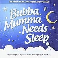 Bubba Mumma Needs Sleep