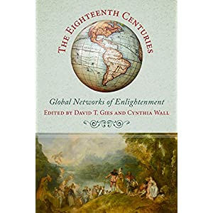 The Eighteenth Centuries: Global Networks of Enlightenment