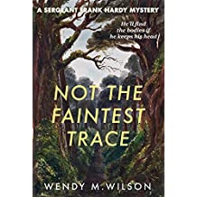 Not the Faintest Trace: The Sergeant Frank Hardy Mysteries: # 1