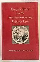 Protestant Poetics and the Seventeenth-Century Religious Lyric (Princeton Legacy Library)