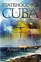 Statehood for Cuba: Tales of Cuba Along El Camino De Santiago