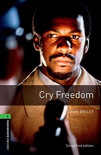 Cry Freedom: Level 6: Simplified Edition (Oxford Bookworms Library)の詳細を見る