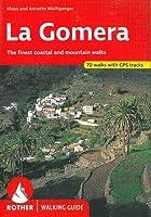 La Gomera walking guide 66 walks 2017 (Rother Walking Guides - Europe)