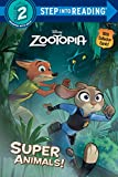 Super Animals! (Disney Zootopia) (Step into Reading)