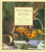Antique Style: Projects from a Bygone Era