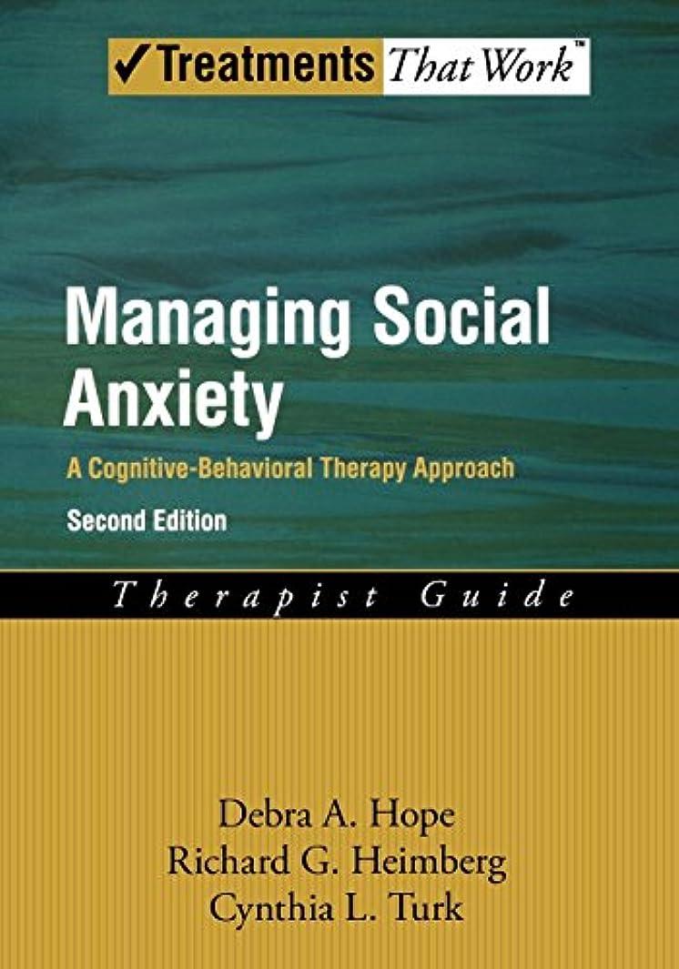気まぐれな受け入れた前投薬Managing Social Anxiety: A Cognitive-Behavioral Therapy Approach: Therapist Guide (Treatments That Work)