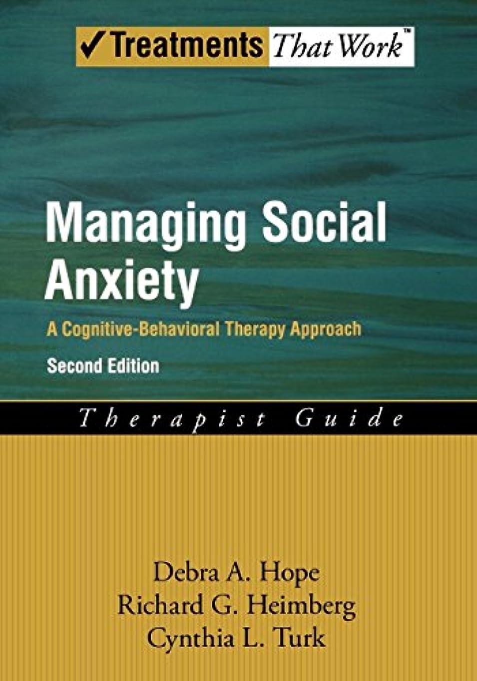 利益ノベルティ磁器Managing Social Anxiety: A Cognitive-Behavioral Therapy Approach: Therapist Guide (Treatments That Work)
