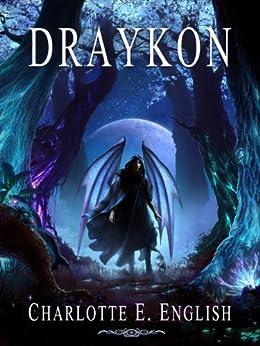 Draykon: An Epic Fantasy of Dragons (The Draykon Series Book 1) by [English, Charlotte E.]