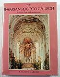 The Bavarian Rococo Church: Between Faith and Aestheticism