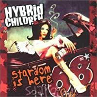Stardom Is Here by Hybrid Children (2000-06-27)