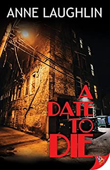 A Date to Die by [Laughlin, Anne]