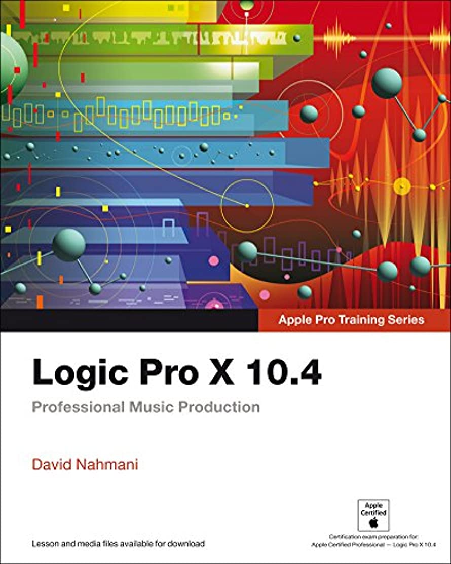 コントラスト割り当てます嵐が丘Logic Pro X 10.4 - Apple Pro Training Series: Professional Music Production (English Edition)