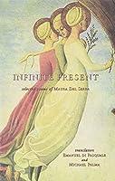 Infinite Present: Selected Poems of Maura Del Serra (Crossings)