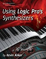 Using Logic Pro's Synthesizers