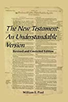 The New Testament: An Understandable Version