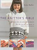 Knitter's Bible: Designs for Children and Adults
