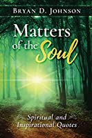 Matters of the Soul