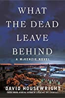 What the Dead Leave Behind (Twin Cities P.I. Mac McKenzie)