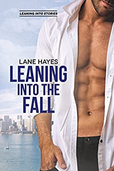 Leaning Into the Fall (Leaning Into Series Book 3) by [Hayes, Lane]